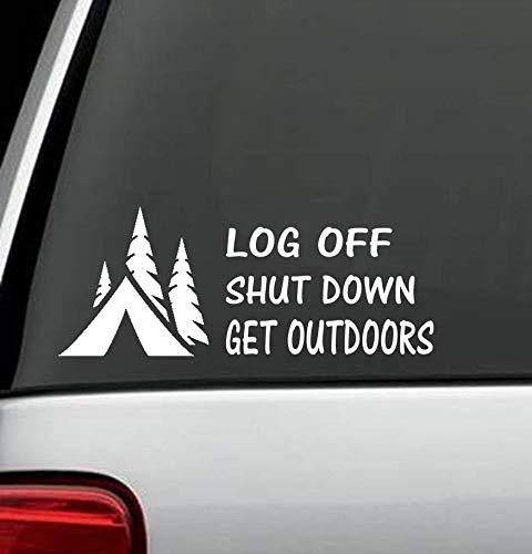 H421ld Un Log Off Shut Down Get Outdoors - Pegatina para tienda de campaña para coche, camión, SUV, furgoneta, ventana o pared del ordenador portátil