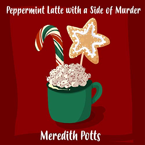 Peppermint Latte with a Side of Murder Audiobook By Meredith Potts cover art