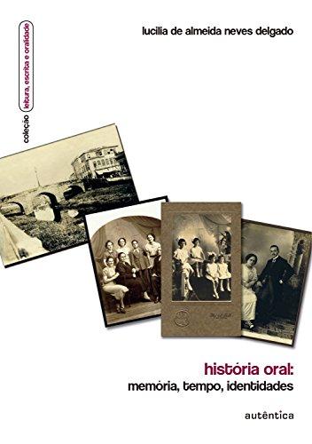 História oral - Memória, tempo, identidades