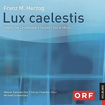 Lux caelestis. Geistliche Chormusik. Sacred Choral Music