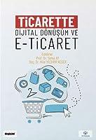 Ticarette Dijital Dönüsüm ve E-Ticaret