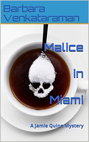 Malice in Miami: A Jamie Quinn Mystery