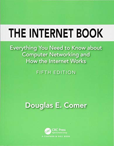 Compare Textbook Prices for The Internet Book: Everything You Need to Know about Computer Networking and How the Internet Works 5 Edition ISBN 9781138330290 by Comer, Douglas E.