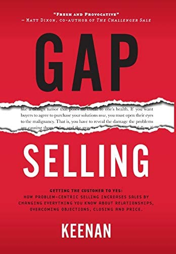 Gap Selling Getting the Customer to Yes How Problem Centric Selling Increases Sales by Changing product image