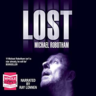 Lost                   By:                                                                                                                                 Michael Robotham                               Narrated by:                                                                                                                                 Ray Lonnen                      Length: 12 hrs and 27 mins     880 ratings     Overall 4.2