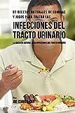 97 Recetas Naturales de Comidas y Jugos Para Tratar Las Infecciones Del Tracto...