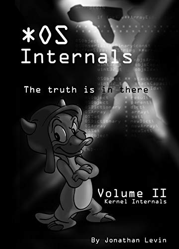 MacOS and iOS Internals, Volume II: Kernel Mode