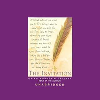 The Invitation                   Auteur(s):                                                                                                                                 Oriah Mountain Dreamer                               Narrateur(s):                                                                                                                                 Oriah Mountain Dreamer                      Durée: 4 h et 26 min     1 évaluation     Au global 5,0
