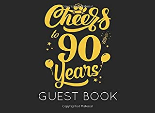 Cheers to 90 Years: Black and Gold Guest Book for 90th Birthday Party. Fun gift for someone's birthday, original present for a friend or a family member