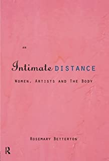 An Intimate Distance: Women, Artists and the Body
