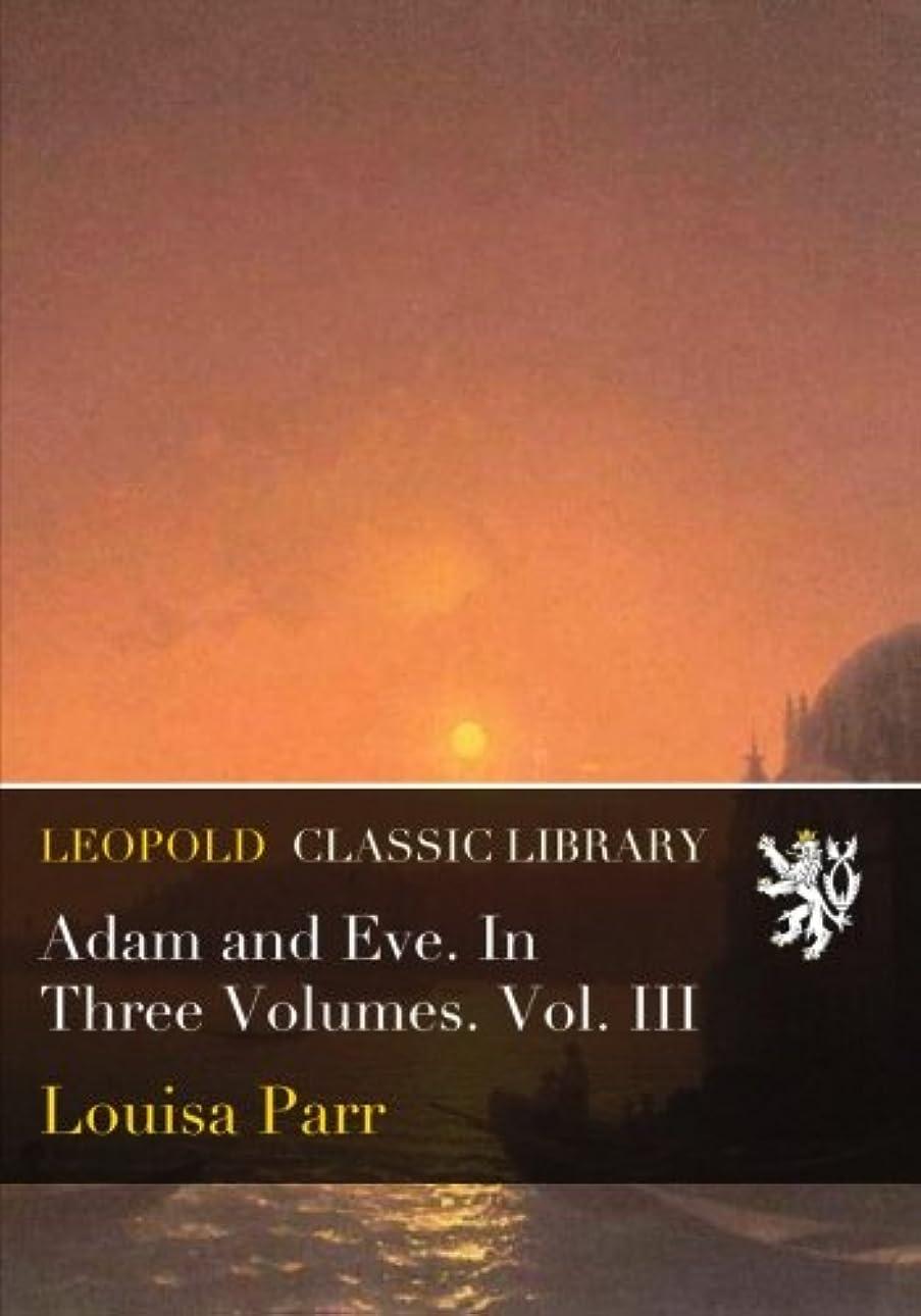 ガム汚い大学生Adam and Eve. In Three Volumes. Vol. III
