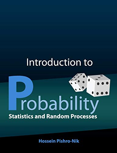 Compare Textbook Prices for Introduction to Probability, Statistics, and Random Processes  ISBN 9780990637202 by Pishro-Nik, Hossein