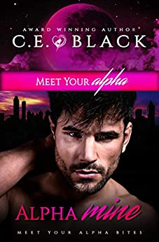 Alpha Mine: Meet Your Alpha Bites by [C.E. Black, CT Cover Creations, Kimberly Gallant]