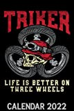 Triker Life Is Better On Three Wheels Calendar 2022: Cool Skull Trike Motorcycle & Biker Quote Themed Calendar 2022 Cover Appointment Planner Book & Organizer For Daily Notes