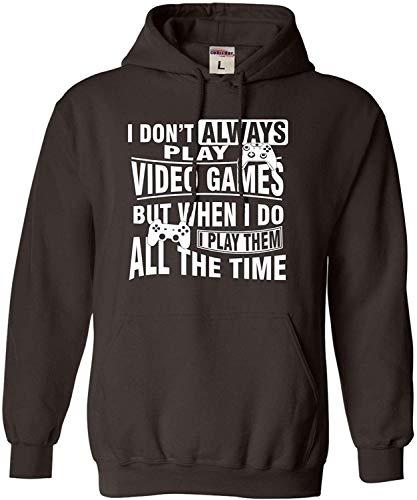 Adult I Don't Always Play Video Games Funny Gamer Gaming Sweatshirt Hoodie L