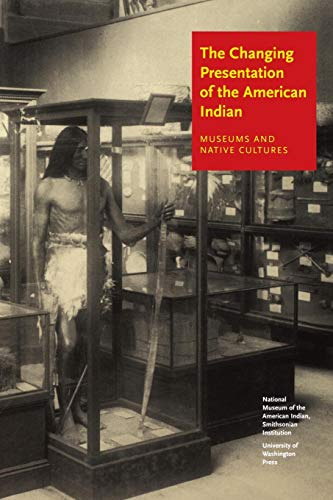 The Changing Presentation of the American Indian: Museums...