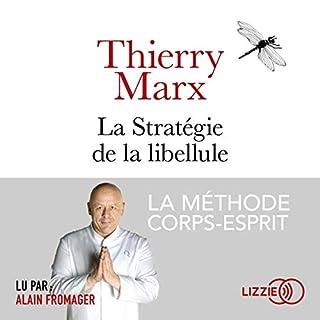 La stratégie de la libellule                   De :                                                                                                                                 Thierry Marx,                                                                                        Gilles Bœuf                               Lu par :                                                                                                                                 Alain Fromager                      Durée : 2 h et 59 min     Pas de notations     Global 0,0