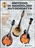 Metodo di mandolino autodidatta. Con CD Audio...