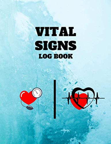Vital Signs Log Book: The Vital Signs Notebook Large Print helps those vision impaired to monitor any one or all of the vital signs, 8.5
