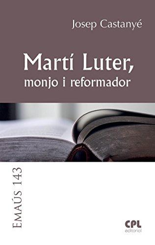 Martí Luter, monjo i reformador (EMAUS Book 143) (Catalan Edition)
