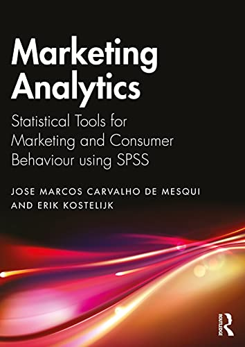 Marketing Analytics: Statistical Tools for Marketing and Consumer Behaviour using SPSS Front Cover
