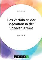 Das Verfahren der Mediation in der Sozialen Arbeit, Konfliktverstaendnis und Kommunikation