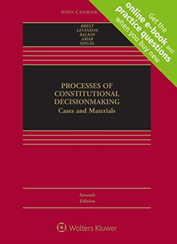 Processes of Constitutional Decisionmaking: Cases and Materials [Connected Casebook] (Aspen Casebook)