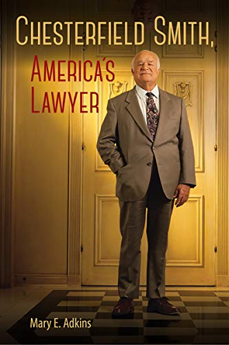 Compare Textbook Prices for Chesterfield Smith, America's Lawyer 1 Edition ISBN 9780813066660 by Adkins, Mary E.