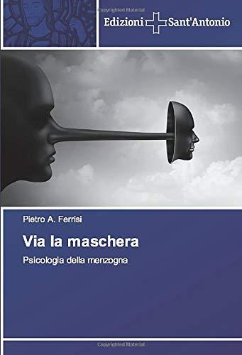 Via la maschera: Psicologia della menzogna
