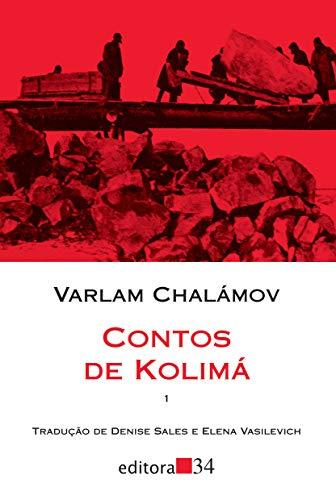 Contos de Kolimá: Volume 1
