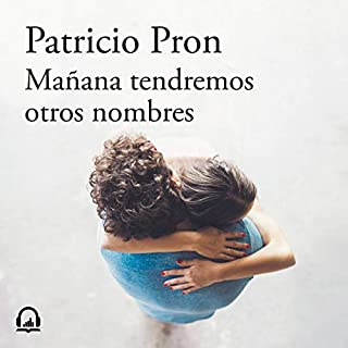 Mañana tendremos otros nombres (Premio Alfaguara de novela 2019) [Tomorrow We Will Have Other Names] audiobook cover art