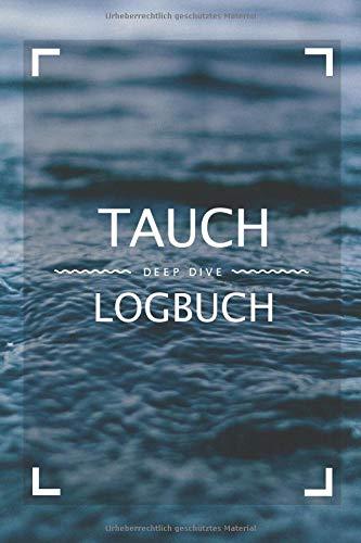 Deep Dive - Tauch Logbuch: Dive Log für...