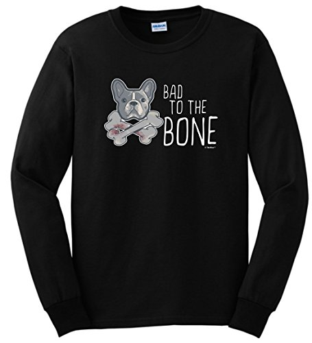 French Bulldog Rescue Gifts French Bulldog Gifts Bad to The Bone Frenchie Long Sleeve T-Shirt Small Black