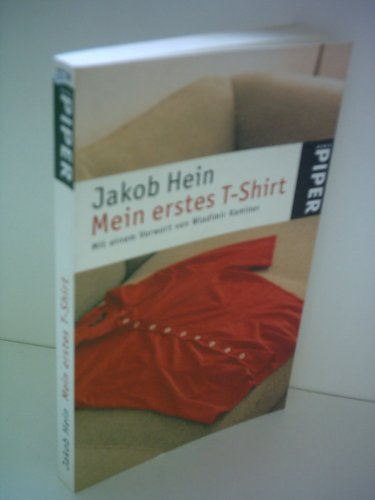 Jakob Hein : Mein erstes T-Shirt (Mit einem Vorwort von Wladimir Kaminer)