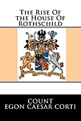 The Rise Of the House Of Rothschild