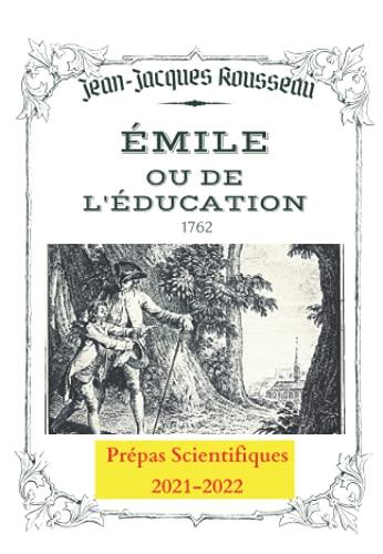 """ÉMILE ou de l'Éducation, LIVRES 1 & 2: Prépas scientifiques 2021-2022 (Annoté)- """"L'Enfance"""""""
