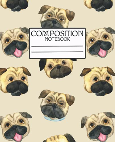 Composition Notebook: Cute Pug Wide Ruled Paper Notebook Journal   Wide Blank Lined Workbook for Teens Kids Students Girls for Home School College for Writing Notes.