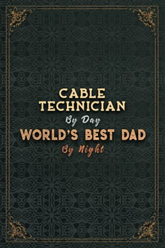 Cable Technician By Day World's Best Dad By Night Job Title Working...