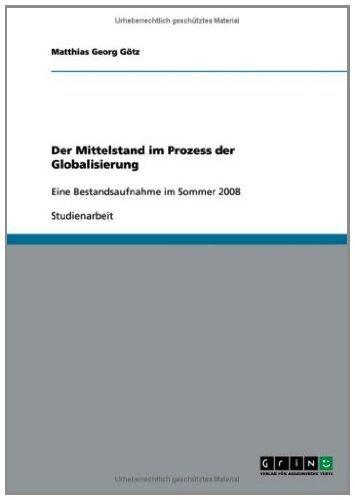Der Mittelstand im Prozess der Globalisierung: Eine Bestandsaufnahme im Sommer 2008