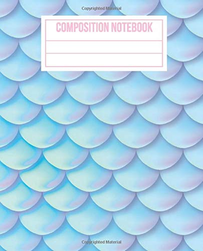 Composition Notebook: Cute Aqua Turquoise Mermaid Skin Wide Ruled Paper Notebook Journal   Blank Lined Workbook for Students Teens Kids Girls for Home School College Office or Writing Notes