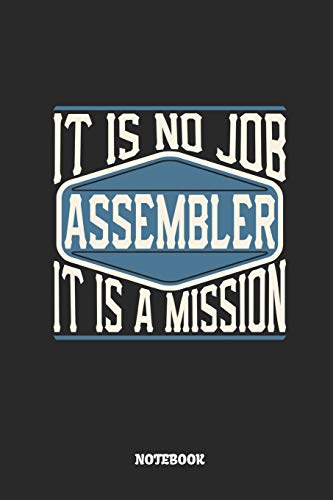 Assembler Notebook - It Is No Job, It Is A Mission: Dot Grid Composition Notebook to Take Notes at Work. Dotted Bullet Point Diary, To-Do-List or Journal For Men and Women.