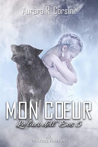 Mon cœur (Le luci dell'Eos Vol. 5)