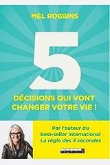 Les 5 décisions qui vont changer votre vie (Développement personnel) (French Edition) Paperback