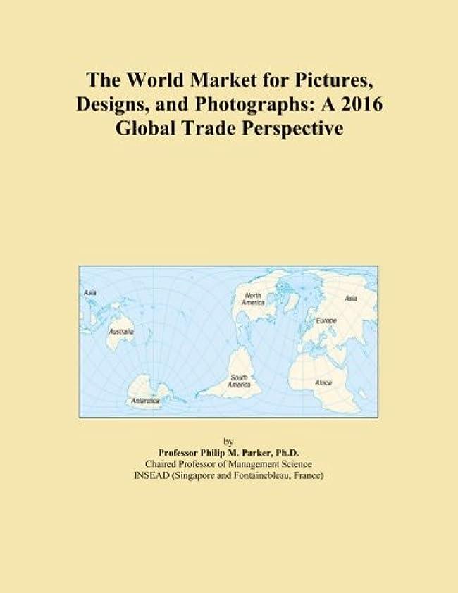 お香発症教えThe World Market for Pictures, Designs, and Photographs: A 2016 Global Trade Perspective