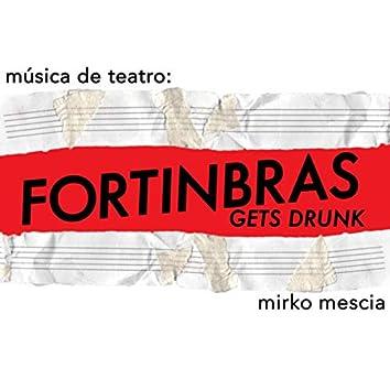 Música de teatro: Fortinbras gets drunk
