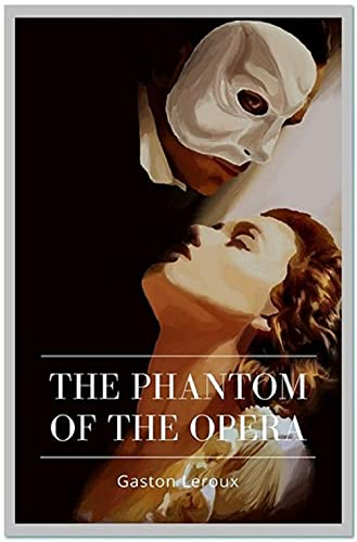 The Phantom of the Opera: Annotated (English Edition)