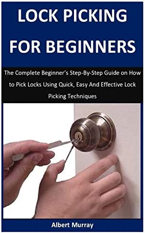 Lock Picking For Beginners The Complete Beginner s Step By Step Guide on How to Pick Locks Using product image