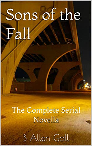 Sons of the Fall: The Complete Serial Novella