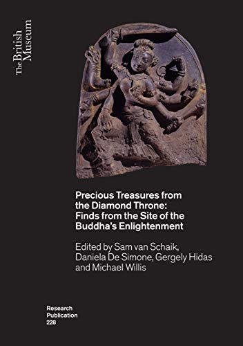 Precious Treasures from the Diamond Throne: Finds from the Site of the Buddha's Enlightenment (British Museum Research Publications)