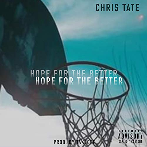 Hope For The Better [Explicit]